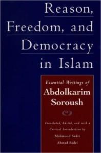 عبدالکریم سروش؛ عقل٬ آزادی و دمکراسی در اسلام: مقالههای اساسی عبدالکریم سروش